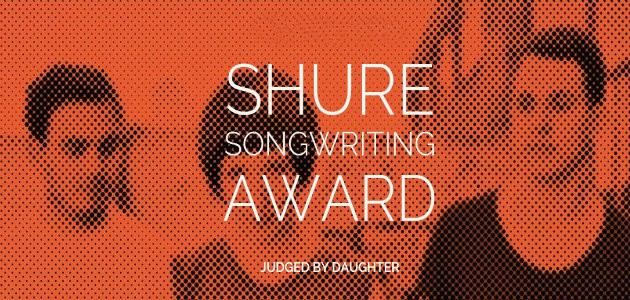 Shure Songwriting Award, judged by Daughter