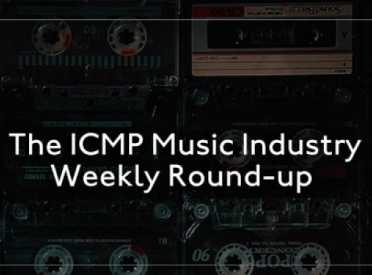 The ICMP Music Industry Weekly Round-up